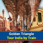 Golden Triangle Tour India by Train