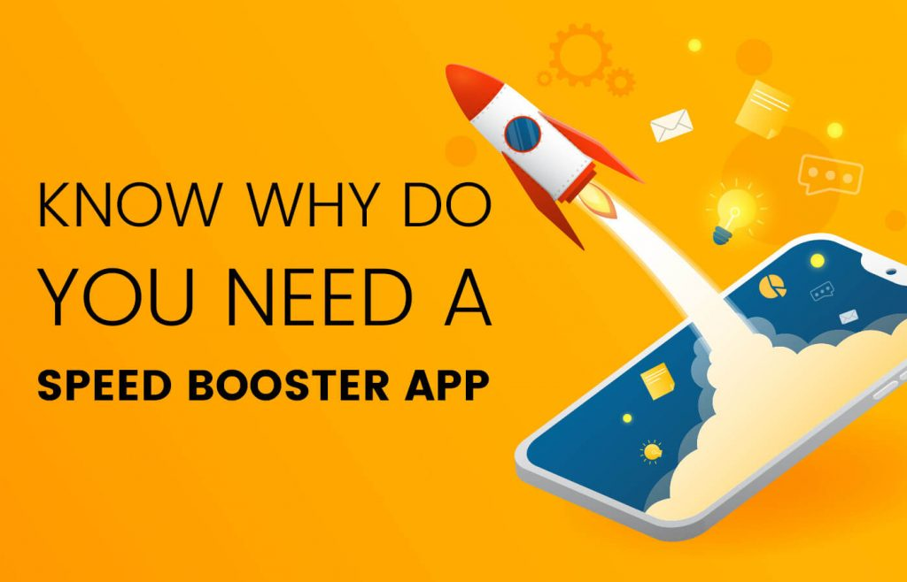 Know why do you need a speed booster app