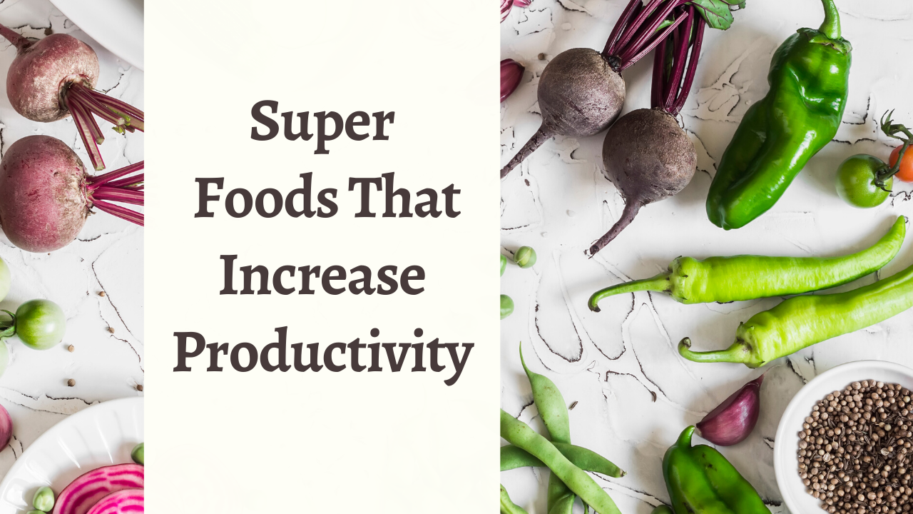 Superfoods That Increase Productivity