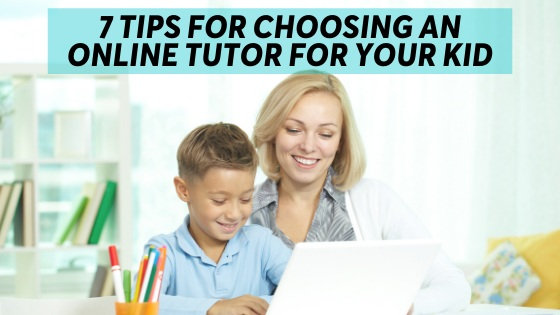 7 tips for choosing an online tutor for your kid