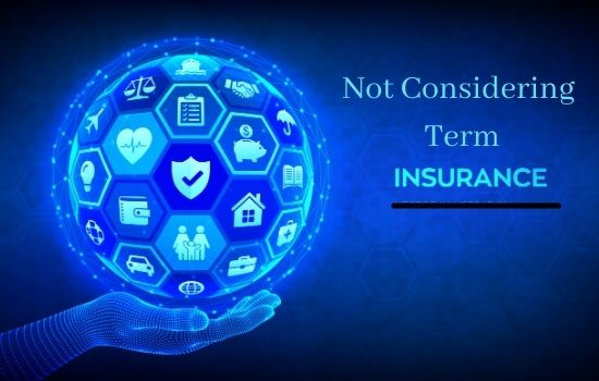 Not Considering Term Insurance in 2021? Here's Why You Should