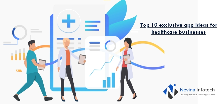 Top 10 exclusive app ideas for healthcare businesses